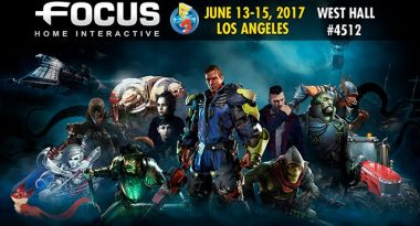 Focus Home Interactive Confirms E3 2017 Lineup
