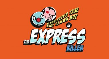 """Detective Case and Clown Bot Follow-up """"The Express Killer"""" Announced"""
