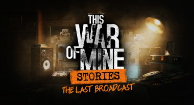 """The Last Broadcast"" DLC for This War of Mine: Stories Launches November 14"