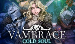 Vambrace: Cold Soul Launches April 25 for PC, Q3 2019 for Consoles