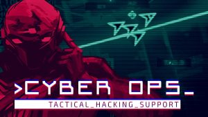 "Tactical Hacker Game ""Cyber Ops"" Launches for PC in Late 2019"