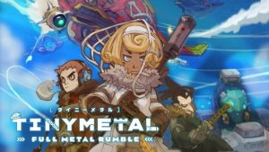 Tiny Metal: Full Metal Rumble Announced for Switch