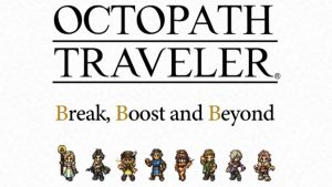 Break, Boost and Beyond Japanese Live Concert Announced for Octopath Traveler