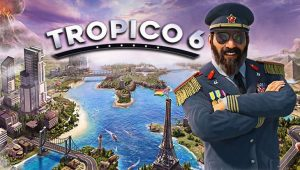 Tropico 6 Review – Penultimo!