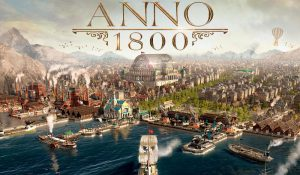 Anno 1800 Review – Glorious Machines