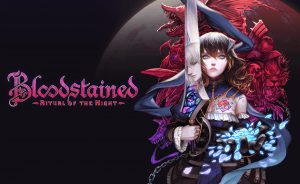 Bloodstained: Ritual of the Night Release Dates Set for June 2019, New Trailer