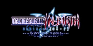Switch, PS4 Ratings Spotted for Under Night In-Birth Exe:Late[cl-r]