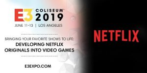 Netflix Games Panel Added to E3 2019 Coliseum