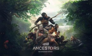 Ancestors: The Humankind Odyssey Launches August 27 for PC, December for Consoles