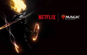 Netflix Announces New Magic: The Gathering TV Series