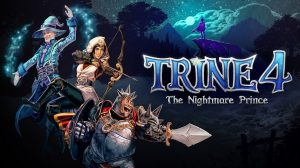 Trine 4: The Nightmare Prince Hands-on Preview