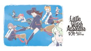 Little Witch Academia: VR Broom Racing Kickstarter Now Live