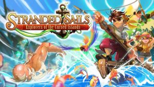 Console Versions Confirmed for Stranded Sails: Explorers of the Cursed Islands