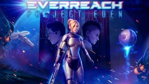 Everreach: Project Eden Announced for PC, Consoles