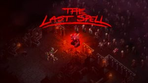 Dark Tactical RPG The Last Spell Announced for PC, Mac, and Switch