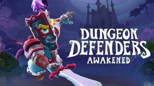 Dungeon Defenders: Awakened Now Timed Exclusive to Switch, Launches in February 2020