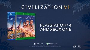 Sid Meier's Civilization VI is Coming to PS4 and Xbox One on November 22