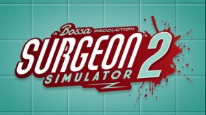 Surgeon Simulator 2 Announced for PC