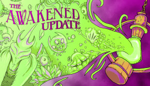 """We Need To Go Deeper """"The Awakened Update"""" Now Live"""
