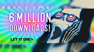Let it Die Surpasses Six Million Downloads