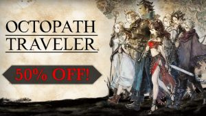 Octopath Traveler Sells 2 Million Copies, Celebrates with 50% off Sale Until April 2