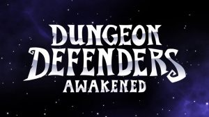 Dungeon Defenders: Awakened Leaves Steam Early Access With 1.0 Release, Launch Trailer