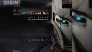 Disintegration Main Theme by Jon Everist Released
