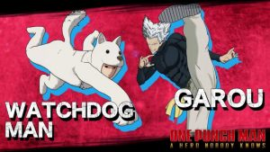 Watchdog Man and Garou DLC Characters Now Available for One Punch Man: A Hero Nobody Knows