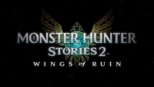Monster Hunter Stories 2: Wings of Ruin Announced For Nintendo Switch