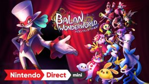Balan Wonderworld Shows Off New Features During Nintendo Direct, Releases March 26