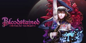Bloodstained: Ritual of the NightGets a Mobile Port