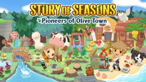 Story of Seasons: Pioneers of Olive Town Announced for Switch