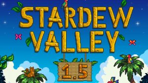 Stardew Valley's Big 1.5 Update is Now Available