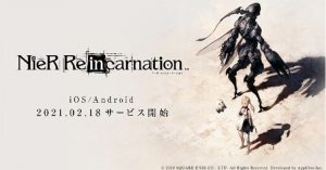 NieR Re[in]carnation Japanese Launch Set for February 18, 2021; NieR: Automata Collab Event Announced