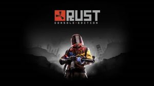 Rust: Console Edition Launches on May 21, Koch Media to Offer Physical Version