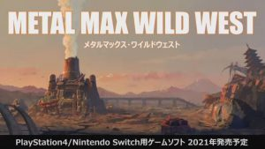 Metal Max Xeno: Reborn 2 Gets Officially Titled Metal Max: Wild West