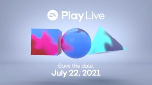 EA Play Live Premieres July 22; Week After E3 2021