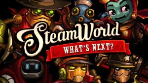 Several New SteamWorld Games are in Development