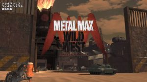 Metal Max: Wild West is Delayed to 2022