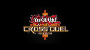 Yu-Gi-Oh! Cross Duel Announced for Smartphones