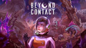 Sci-fi Survival Game Beyond Contact is Now Available via Early Access