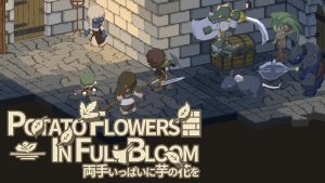 Potato Flowers in Full Bloom Launches in 2022 for PC and Switch