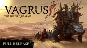 Vagrus: The Riven Realms Has Left Early Access