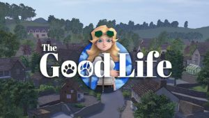 The Good Life Review