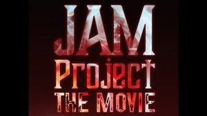 JAM Project THE MOVIE Documentary Premieres 2021