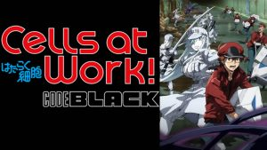 Cells at Work! CODE BLACK Review (Episodes 1-3)