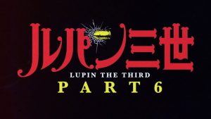 Lupin III Part 6 Coming October 2021
